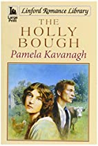 The Holly Bough by Pamela Kavanagh