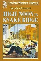 High Noon In Snake Ridge (Linford Western…