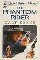 The Phantom Rider by Walt Keene