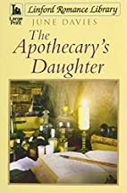 The Apothecary's Daughter by June Davies