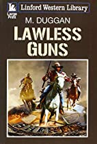 Lawless Guns (Linford Western Library) by M.…