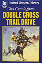 Double Cross Trail Drive by Chet Cunningham