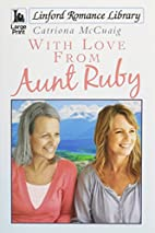 With Love From Aunt Ruby by Catriona Mccuaig