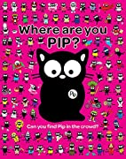 Where are You Pip? (My Cat Pip) by Karen…