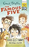 Good Old Timmy and Other Stories: World Book Day 2017 (Famous Five) Book