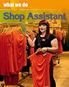 Shop Assistant (What We Do) by James Nixon