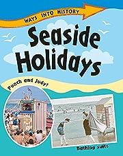 Seaside Holidays (Ways Into History) por…