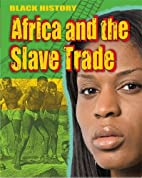 Africa and the Slave Trade (Black History)…