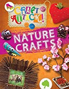 Craft Attack: Nature Crafts by Annalees Lim
