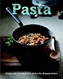 Pasta : classic and contemporary dishes for all pasta lovers / photography by Don Last ; home economy by Christiqne France ; introduction by Linda Doeser