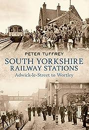 South Yorkshire Stations de Peter Tuffrey