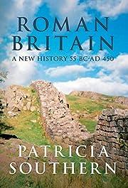 Roman Britain : a new history 55 BC-AD 450…