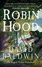 Robin Hood: The English Outlaw Unmasked by…