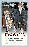 Evacuees : growing up in wartime Britain / Geoffrey Lee Williams