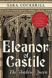 Eleanor of Castile : the shadow queen de…