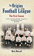 The Origins of the Football League: The…