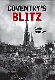 Coventry's blitz por David McGrory