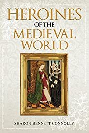 Heroines of the Medieval World de Sharon…