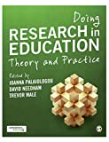 Doing research in education : theory and practice / edited by Ioanna Palaiologou, David Needham and Trevor Male