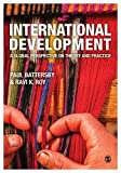 International development : a global perspective on theory and practice / [edited by] Paul Battersby & Ravi K. Roy