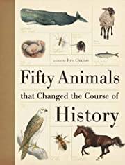Fifty Animals That Changed the Course of…