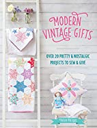 Modern Vintage Gifts: Over 20 Pretty and…