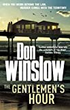 The gentlemen's hour : a novel / Don Winslow