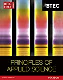 BTEC First in Applied Science: Principles of Applied Science Student Book (Btec First Edexcel)
