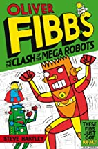 Oliver Fibbs and the Clash of the Mega…