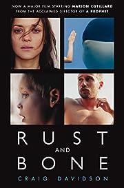 Rust and Bone: Stories – tekijä: Craig…