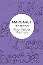 Moonflower Madness by Margaret Pemberton