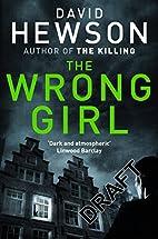 The Wrong Girl by David Hewson