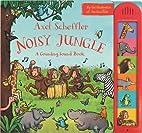 Axel Scheffler's Noisy Jungle: A Counting…