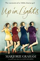 Up in Lights: The Memoirs of a 1920s Chorus…