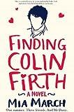 Finding Colin Firth / Mia March