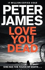 Love You Dead (Roy Grace #12) de Peter James