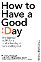 How To Have A Good Day: The Essential…