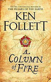 A Column of Fire (The Kingsbridge Novels)…