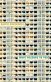 What Belongs to You por Garth Greenwell