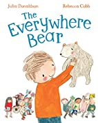 The Everywhere Bear by Julia Donaldson