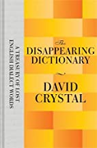 The Disappearing Dictionary: A Treasury of…