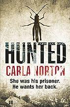 Hunted by Carla Norton