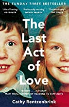 The Last Act of Love: The Story of My…