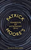 Patrick Moore's yearbook of astronomy 2016 / edited by John Mason