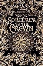 Sorcerer to the Crown (A Sorcerer Royal…