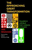 The approaching great transformation : toward a liveable post carbon economy / Joel Magnuson