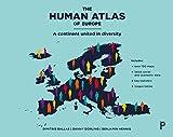 The human atlas of Europe : a continent united in diversity / Dimitris Ballas, Danny Dorling, Benjamin Hennig