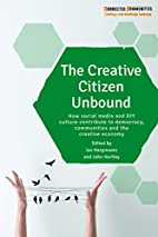The creative citizen unbound : how social…