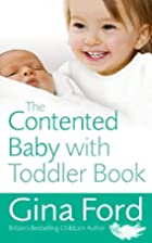 The Contented Baby with Toddler Book by Gina…