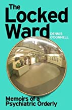 The Locked Ward: Memoirs of a Psychiatric…